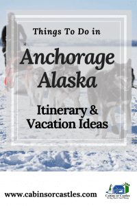 Things to Do in Anchorage Alaska Itinerary and Vacation Ideas